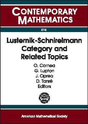 Lusternik-schnirelmann Category and Related Topics: 2001 AMS-IMS-SIAM Joint Summer Research Conference on Lusternik-Schnierlmann Category in the New Millennium, July 29-August 2, 2001, Mount Holyoke College, South Hadley, Massachusetts - Contemporary Mathematics (Paperback)