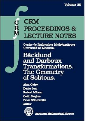 Backlund and Darboux Transformations: The Geometry of Solitons - CRM Proceedings & Lecture Notes (Paperback)