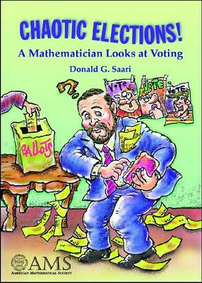 Chaotic Elections!: A Mathematician Looks at Voting (Paperback)