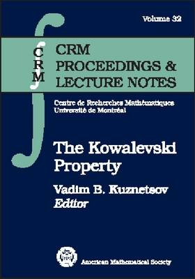 The Kowalevski Property - CRM Proceedings & Lecture Notes (Paperback)