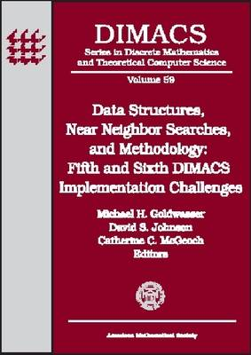 Data Structures, Near Neighbor Searches and Methodology: Fifth and Sixth DIMACS Implementation Challenges - Series in Discrete Mathematics & Theoretical Computer Science (Hardback)
