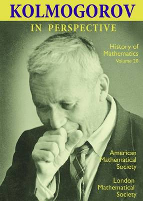 Kolmogorov in Perspective - History of Mathematics (Paperback)