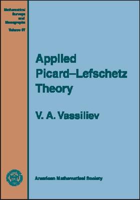 Applied Picard-Lefschetz Theory - Mathematical Surveys and Monographs (Hardback)