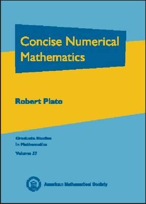 Concise Numerical Mathematics - Graduate Studies in Mathematics (Hardback)