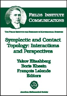 Symplectic and Contact Topology: Interactions and Perspectives - Fields Institute Communications (Hardback)