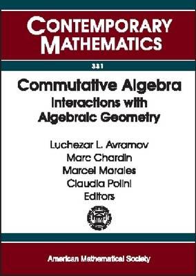 Commutative Algebra: Interactions with Algebraic Geometry - Contemporary Mathematics (Paperback)