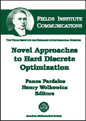 Novel Approaches to Hard Discrete Optimization - Fields Institute Communications (Hardback)