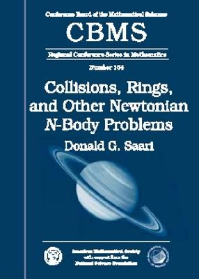 Collisions, Rings, and Other Newtonian N-Body Problems - CBMS Regional Conference Series in Mathematics (Paperback)