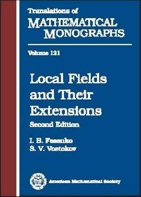 Local Fields and Their Extensions: A Constructive Approach - Translations of Mathematical Monographs (Hardback)