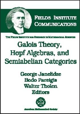 Galois Theory, Hopf Algebras, and Semiabelian Categories - Fields Institute Communications (Hardback)