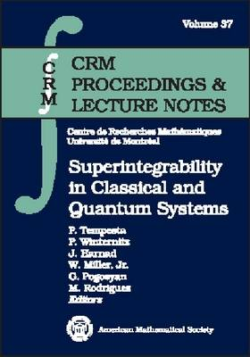 Superintegrability in Classical and Quantum Systems - CRM Proceedings & Lecture Notes (Paperback)