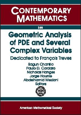 Geometric Analysis of PDE and Several Complex Variables: Dedicated to Franethcois Treves - Contemporary Mathematics (Paperback)