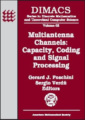 Multiantenna Channels: Capacity Coding and Signal Processing - Dimacs Workshop Signal Processing for Wireless Transmission, October 7-9, 2002 - DIMACS: Series in Discrete Mathematics and Theoretical Computer Science (Hardback)