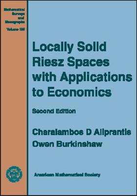 Locally Solid Riesz Spaces with Applications to Economics - Mathematical Surveys and Monographs (Hardback)