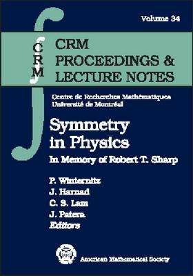 Symmetry in Physics: In Memory of Robert T. Sharp - CRM Proceedings & Lecture Notes (Paperback)