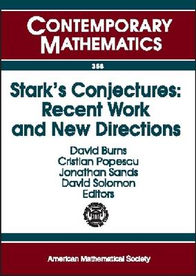 Stark's Conjectures: Recent Work and New Directions - Contemporary Mathematics (Paperback)