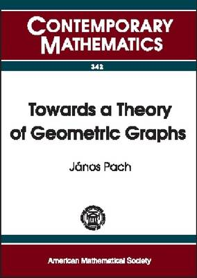 Towards a Theory of Geometric Graphs - Contemporary Mathematics (Paperback)