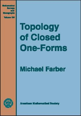 Topology of Closed One-forms - Mathematical Surveys and Monographs (Hardback)