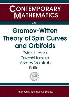 Gromov-Witten Theory of Spin Curves and Orbifolds - Contemporary Mathematics (Paperback)