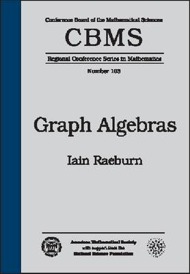 Graph Algebras - CBMS Regional Conference Series in Mathematics (Paperback)