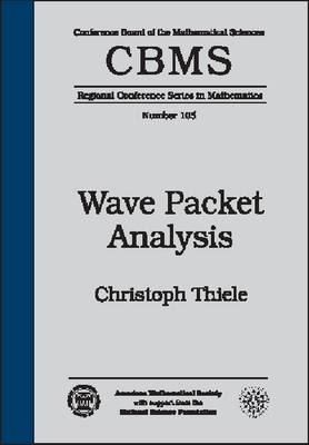 Wave Packet Analysis - CBMS Regional Conference Series in Mathematics (Paperback)