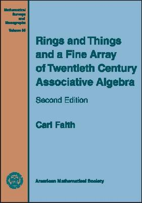 Rings and Things and a Fine Array of Twentieth Century Associative Algebra - Mathematical Surveys and Monographs (Paperback)