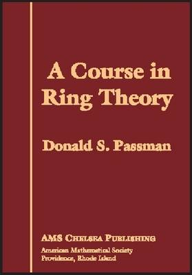 A Course in Ring Theory - AMS Chelsea Publishing (Hardback)