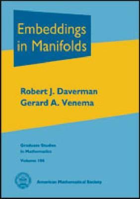 Embeddings in Manifolds - Graduate Studies in Mathematics (Hardback)