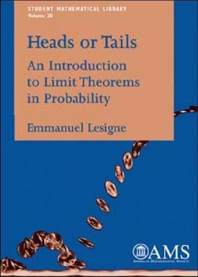 Heads or Tails: An Introduction to Limit Theorems in Probability - Student Mathematical Library (Paperback)