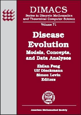Disease Evolution: Models, Concepts, and Data Analyses - DIMACS: Series in Discrete Mathematics and Theoretical Computer Science (Hardback)