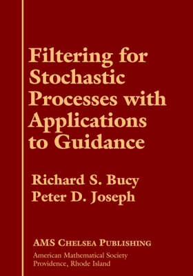Filtering for Stochastic Processes with Applications to Guidance - AMS Chelsea Publishing (Hardback)