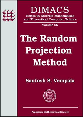 The Random Projection Method - DIMACS: Series in Discrete Mathematics and Theoretical Computer Science (Paperback)
