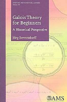 Galois Theory for Beginners: A Historical Perspective - Student Mathematical Library (Paperback)