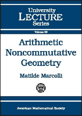 Arithmetic Noncommutative Geometry - University Lecture Series (Paperback)