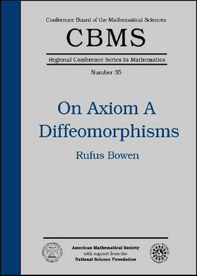 On Axiom A Diffeomorphisms - CBMS Regional Conference Series in Mathematics (Paperback)
