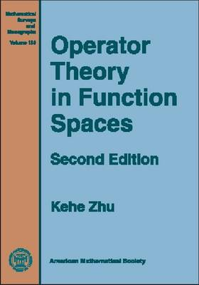 Operator Theory in Function Spaces - Mathematical Surveys and Monographs (Hardback)