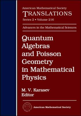 Quantum Algebras and Poisson Geometry in Mathematical Physics - American Mathematical Society Translations (Hardback)