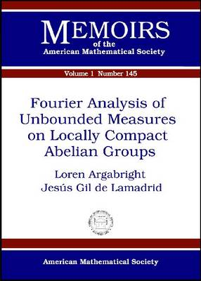 Fourier Analysis of Unbounded Measures on Locally Compact Abelian Groups - Memoirs of the American Mathematical Society (Paperback)