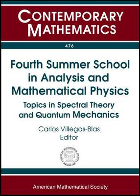 Fourth Summer School in Analysis and Mathematical Physics: Topics in Spectral Theory and Quantum Mechanics - Contemporary Mathematics (Paperback)