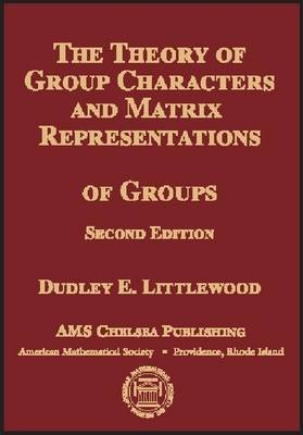 The Theory of Group Characters and Matrix Representations of Groups - AMS Chelsea Publishing (Hardback)