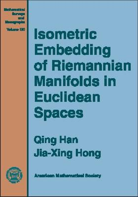 Isometric Embedding of Riemannian Manifolds in Euclidean Spaces - Mathematical Surveys and Monographs (Hardback)