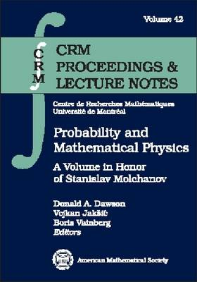 Probability and Mathematical Physics: A Volume in Honor of Stanislav Molchanov - CRM Proceedings & Lecture Notes (Paperback)