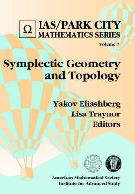 Symplectic Geometry and Topology - IAS/Park City Mathematics Series (Paperback)