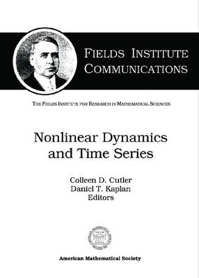 Nonlinear Dynamics and Time Series: Building a Bridge Between the Natural and Statistical Sciences - Fields Institute Communications (Paperback)