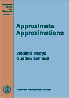 Approximate Approximations - Mathematical Surveys and Monographs (Hardback)