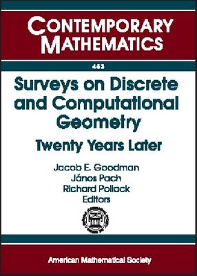 Surveys on Discrete and Computational Geometry: Twenty Years Later - Contemporary Mathematics (Paperback)