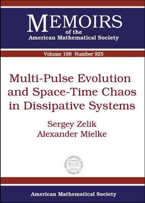 Multi-pulse Evolution and Space-time Chaos in Dissipative Systems - Memoirs of the American Mathematical Society (Paperback)