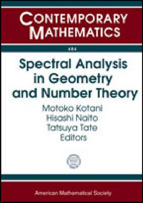 Spectral Analysis in Geometry and Number Theory - Contemporary Mathematics (Paperback)