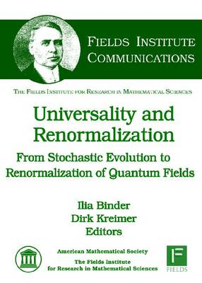 Universality and Renormalization: From Stochastic Evolution to Renormalization of Quantum Fields - Fields Institute Communications (Hardback)