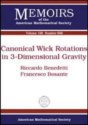 Canonical Wick Rotations in 3-dimensional Gravity - Memoirs of the American Mathematical Society (Paperback)